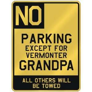 NO  PARKING EXCEPT FOR VERMONTER GRANDPA  PARKING SIGN STATE VERMONT