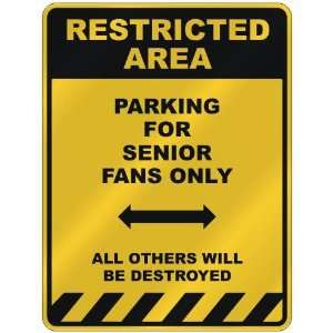 PARKING FOR SENIOR FANS ONLY  PARKING SIGN NAME