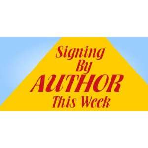 3x6 Vinyl Banner   Signing by Author this Week Everything