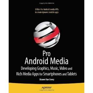 Pro Android Media Developing Graphics, Music, Video, and