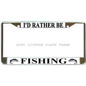 Id Rather Be Fishing Chrome Metal Auto License Plate