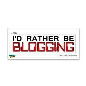 Id Rather Be Blogging   Window Bumper Laptop Sticker