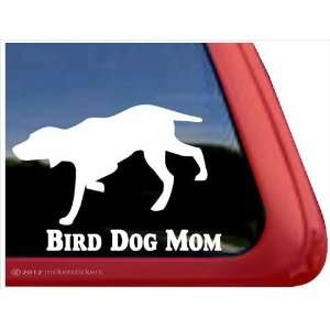 Bird Dog Mom ~ Bird Dog Vinyl Window Auto Decal Sticker