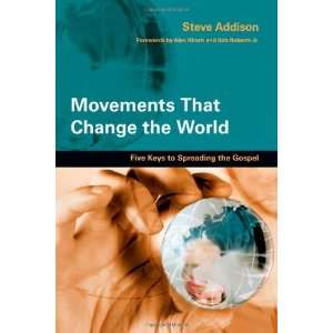 Movements That Change the World Five Keys to Spreading